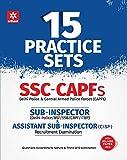 15 Practice Sets - SSC-CAPFs Sub-Inspector & Assistant Sub-Inspector Recruitment Examination