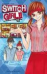 Switch Girl !!, tome 15 par Aida