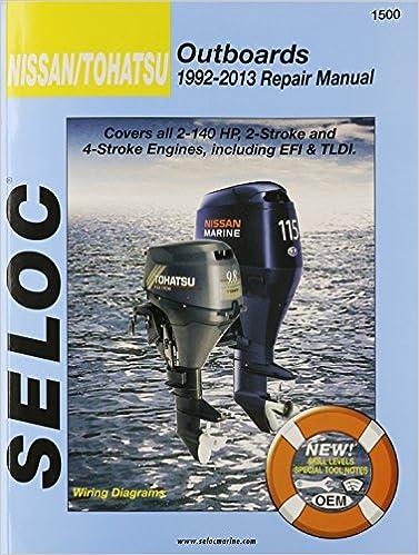 nissan/tohatsu outboards 1992-13 repair manual: all 2-stroke & 4-stroke  models: seloc: 9780893300791: amazon.com: books  amazon.com