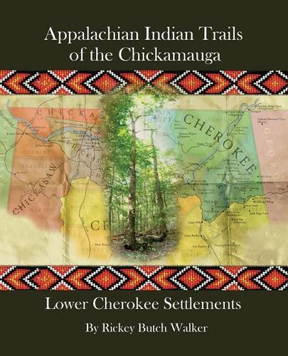 Read Online Appalachian Indian Trails of the Chickamauga: Lower Cherokee Settlements pdf epub