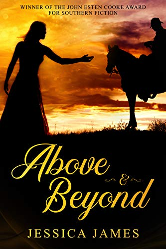 Above and Beyond: A Clean and Wholesome Novel of the Civil War: Christian Inspirational Historical Fiction (Military Heroes Through History Book 2) by [James, Jessica]