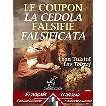 Le Coupon Falsifié – La cedola falsificata: Bilingue avec le texte parallèle - Bilingue con testo a fronte: Français-Italien / Francese-Italiano (Dual Language Easy Reader Vol. 43) (Italian Edition)
