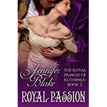 Royal Passion (The Royal Princes of Ruthenia Book 2)