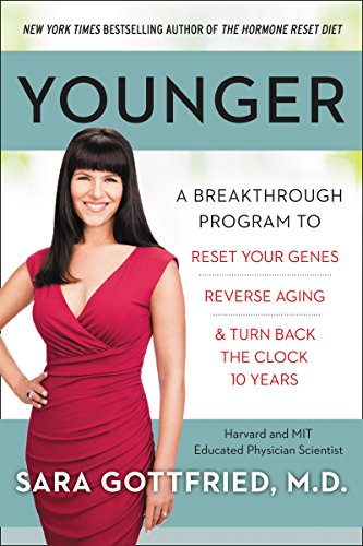 51FyPzbrjcL - Younger: A Breakthrough Program to Reset Your Genes, Reverse Aging, and Turn Back the Clock 10 Years