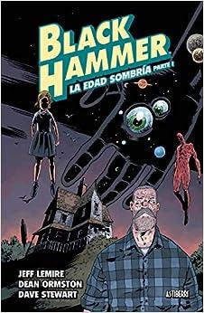 Black Hammer 3. La Edad Sombría. Parte 1 por Jeff Lemire epub