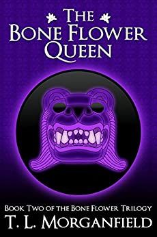 The Bone Flower Queen (The Bone Flower Trilogy Book 2) by [Morganfield, TL]