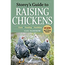Storey's Guide to Raising Chickens, 3rd Edition: Care, Feeding, Facilities