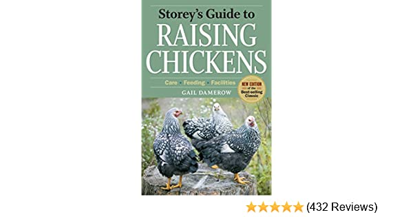 Amazon.com: Storey's Guide to Raising Chickens, 3rd Edition: Care, Feeding,  Facilities (Storey's Guide to Raising) eBook: Gail Damerow: Kindle Store