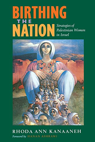 Birthing the Nation: Strategies of Palestinian Women in Israel (California Series in Public Anthropology)