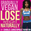 Gradually Vegan Lose Weight Naturally