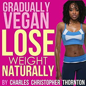 Gradually Vegan Lose Weight Naturally Audiobook