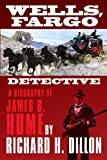 Wells, Fargo Detective, Richard H. Dillon, 1618090666