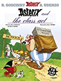 Asterix and the Class Act: Album #32 (Asterix (Orion Paperback))