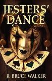 Jesters' Dance, R. Bruce Walker, 1935670816