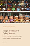 Magic Stone and Flying Snakes : Gender and the Postcolonial Exotic in the Work of Paulina Chiziane and Lídia Jorge, Martins, Ana Margarida, 3034308280