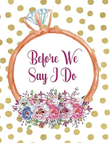 Before We Say I Do: Wedding Planner Organizer Checklist Journal Notebook for Newly Engaged Couple Dots
