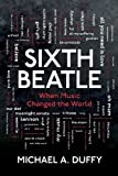 Sixth Beatle, Michael Duffy, 1490952594