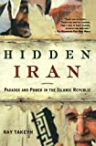 Hidden Iran, Ray Takeyh, 0805086617