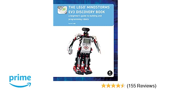 The LEGO MINDSTORMS EV3 Discovery Book: A Beginner's Guide