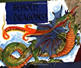 Behold... the Dragons!, Gail Gibbons, 0688155278