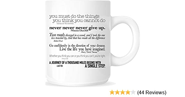 Inspirational Quotes 11oz  Ceramic Coffee Mug - White Mug - One-Sided Black  Print - Gloss Finish