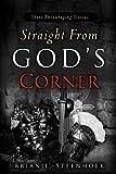 Straight from God, Brian L. Steenhoek, 1607915405
