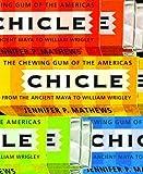 Chicle, Jennifer P. Mathews, 0816528217