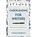Cheerleading for Writers: Discover How Truly Talented You Are