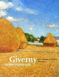 Giverny impressionniste : Une colonie d'artistes, 1885-1915 par Katherine Bourguignon
