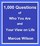1,000 Questions of Who You Are and Your View on Life
