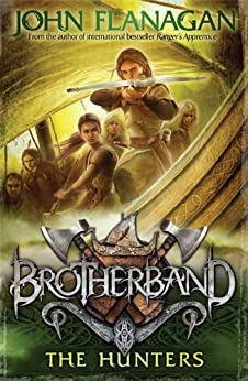 Brotherband 3: The Hunters by [Flanagan, John]