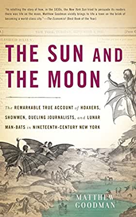 The Sun and the Moon: The Remarkable True Account of Hoaxers ...