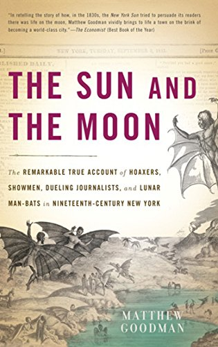 The Sun and the Moon: The Remarkable True Account of Hoaxers, Showmen, Dueling Journalists, and Lunar Man-Bats in - Sun Account