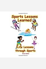 Sports Lessons Learned: Life Lessons through Sports Paperback