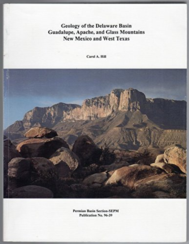 Geology of the Delaware Basin, Guadalupe, Apache, and Glass Mountains, New Mexico and West Texas (Publication)