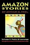 Amazon Stories: Vol. 2: Pedro & Lourenco