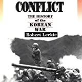 Front cover for the book Conflict: The History Of The Korean War, 1950-1953 by Robert Leckie