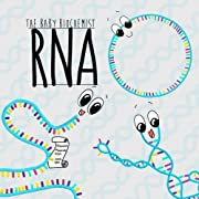 The Baby Biochemist: RNA (Volume 2)
