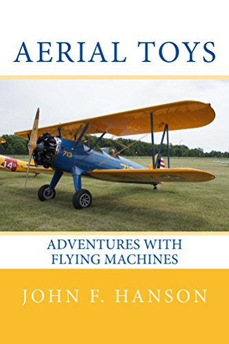 Aerial Toys: Adventures With Flying Machines