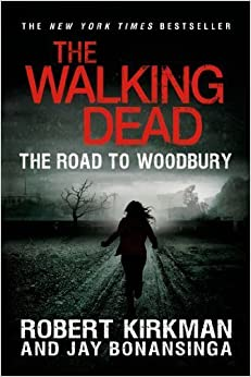 Book The Walking Dead: The Road to Woodbury (The Walking Dead Series) by Robert Kirkman (2013-06-04)