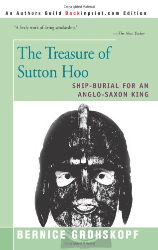 The Treasure of Sutton Hoo: Ship-Burial for an Anglo-Saxon King