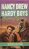 Buried in Time (Nancy Drew & Hardy Boys Super Mysteries #7)