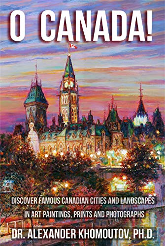 O Canada!: Discover Famous Canadian Cities and Landscapes in Art Paintings, Prints and Photographs (Ottawa Christmas Trees)