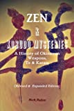 Zen & Kobudo Mysteries, A History of Okinawan Weapons, Te & Karate