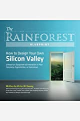 The Rainforest Blueprint: How to Design Your Own Silicon Valley: Unleash an Ecosystem of Innovation in Your Company, Organization, or Hometown Paperback