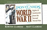 Postcards from World War II, Robynn Clairday and Matt Clairday, 0757001025