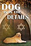 Dog is in the Details (Golden Retriever Mysteries) (Volume 8)