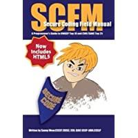 Scfm: Secure Coding Field Manual: A Programmer's Guide to Owasp Top 10 and Cwe/Sans Top 25