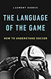 Image of The Language of the Game: How to Understand Soccer