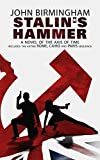 Stalin s Hammer. A Novel of the Axis of Time: Includes the entire Rome, Cairo and Paris Sequence